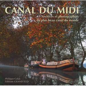 le canal du Midi ; archives et photographies du plus beau canal