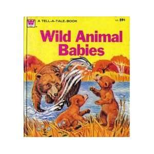 Wild Animal Babies (A Tell a Tale Book) Carl and Mary