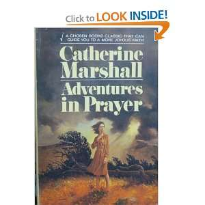 Adventures in Prayer (A Chosen Books Classic That Can Guide You to a