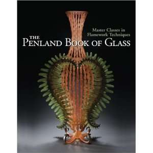 The Penland Book of Glass Master Classes in Flamework