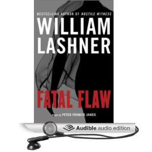Fatal Flaw (Audible Audio Edition) William Lashner, Peter