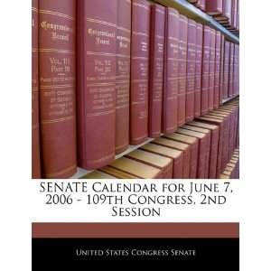 SENATE Calendar for June 7, 2006   109th Congress, 2nd