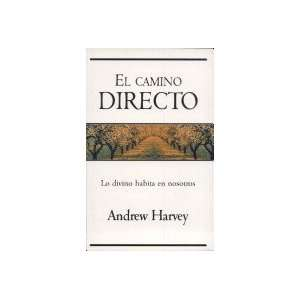 El camino directo/ The Direct Path (Spanish Edition