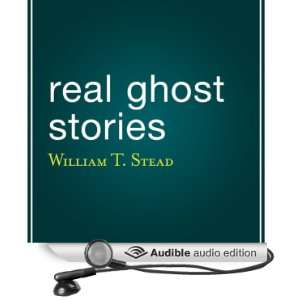 Real Ghost Stories [Unabridged] [Audible Audio Edition]