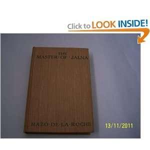THE MASTER OF JALNA MAZO DE LA ROCHE Books