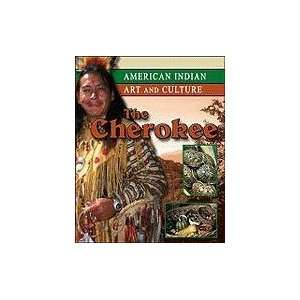 The Cherokee (American Indian Art and Culture