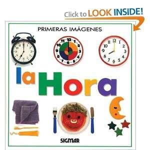 LA HORA (Primeras Imagenes) (Spanish Edition