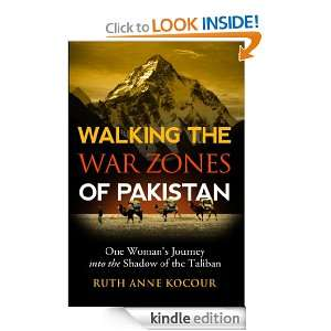 Zones of Pakistan, One Womans Journey into the Shadow of the Taliban