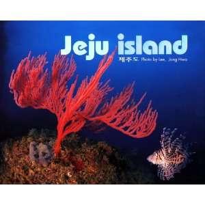 Jeju Island (9788988382769) Jong Hwa LEE Books