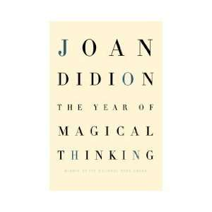 The Year of Magical Thinking, 1st Edition Joan Didion