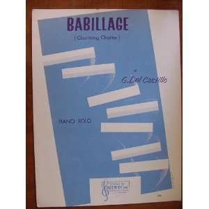 Babillage (Charming Chatter) Piano Solo: G. Del Castillo: Books