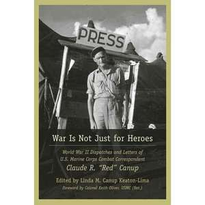 Letters of US Marine Corps Combat Correspondent Claude R. Red Canup