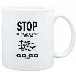 Mug White  STOP   In this area only listen to Go Go music  Music