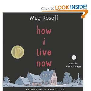 Live Now (Lib)(CD) (9780307207234): Meg Rosoff, Kim Mai Guest: Books