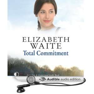 Total Commitment (Audible Audio Edition) Elizabeth Waite