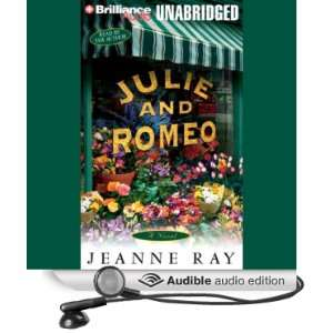 Julie and Romeo (Audible Audio Edition) Jeanne Ray Books