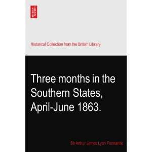 States, April June 1863.: Sir Arthur James Lyon Fremantle: Books