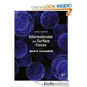 Intermolecular and Surface Forces: Revised Third Edition: Jacob N
