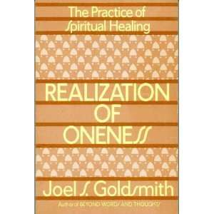 Realization of Oneness   The Practice of Spiritual Healing