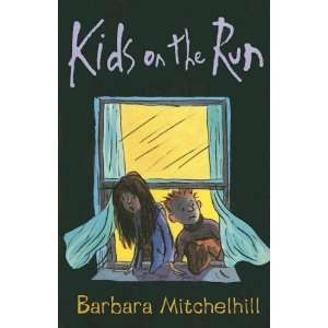 Kids On the Run (9781842703885) Barbara Mitchelhill Books