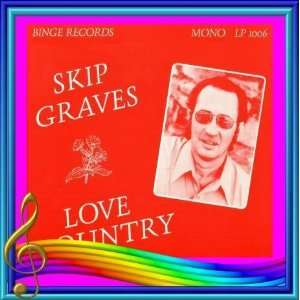 love country (BINGE 1006  LP vinyl record) SKIP GRAVES Music