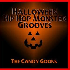 Halloween Hip Hop Monster Grooves The Candy Goons Music