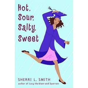 Hot, Sour, Salty, Sweet, Smith, Sherri L. Childrens