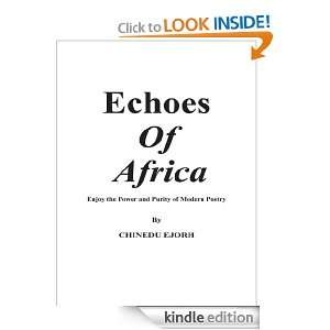 Echoes of Africa: Enjoy the Power and Purity of Modern Poetry: CHINEDU