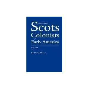 The Original Scots Colonists of Early America, 1612 1783