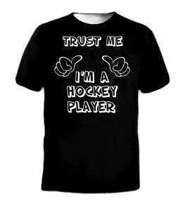 Trust Me Im A Hockey Player Sports Games Ice T Shirt