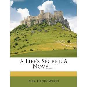 A Lifes Secret A Novel (9781278797380) Mrs. Henry