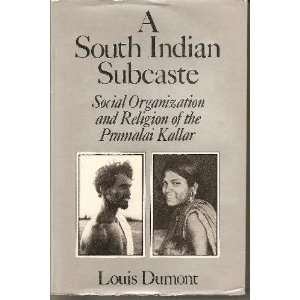 A South Indian Subcaste: Social Organization and Religion