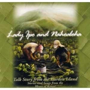 Tall Story from the Garden Island: LADY IPO & NAHOALOHA