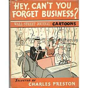 HEY, CANT YOU FORGET BUSINESS ? Wall Street Journal