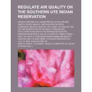 Regulate air quality on the Southern Ute Indian