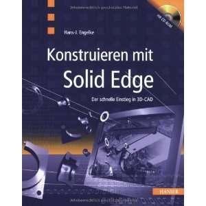 Konstruieren mit Solid Edge. Der schnelle Einstieg in 3D