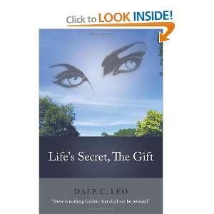Lifes Secret, The Gift (9781452539478) Dale Leo Books