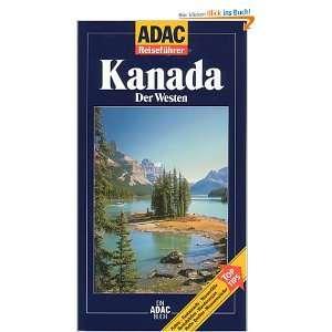 ADAC Reiseführer, Kanada, Der Westen  Heike Wagner, Bernd