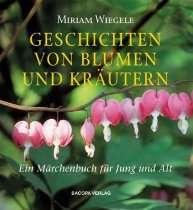 von Blumen und Kräutern: Ein Märchenbuch für Jung und Alt