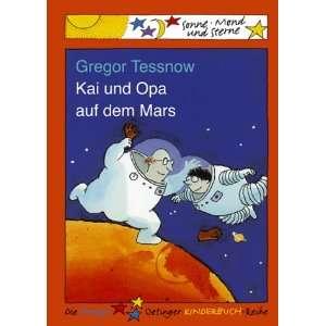 Kai und Opa auf dem Mars: .de: Gregor Tessnow: Bücher
