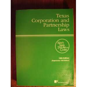 Texas Corporation and Partnership Laws (1996 Ed.) (Wests