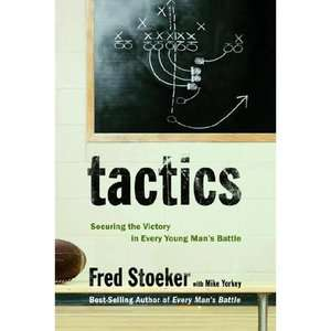 Tactics: Securing the Victory in Every Young Mans Battle