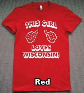 THIS GIRL LOVES WISCONSIN T Shirt new state funny tee
