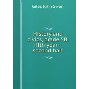 and civics, grade 5B, fifth year  second half Giles John Swan Books