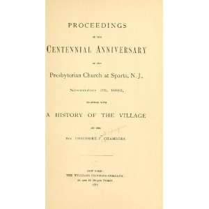 Proceedings Of The Centennial Anniversary Of The Presbyterian Church
