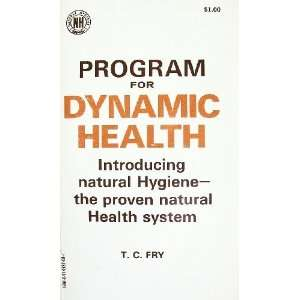 Program for Dynamic Health An Introduction to Natural Hygiene The