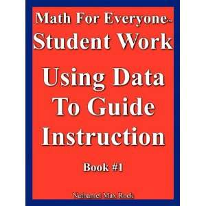 Math For Everyone Student Work, Using Data To Guide Instruction, Book