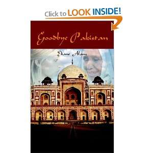 Goodbye Pakistan (9781420886030): Eliane Alam: Books