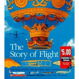 The Story of Flight: The Development of Aviation Through