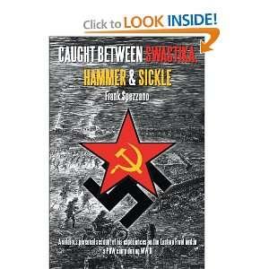 Swastika, Hammer & Sickle (9781462053186): Frank Spezzano: Books